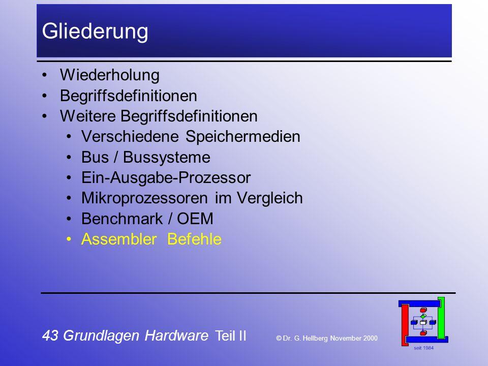 43 Grundlagen Hardware Teil II © Dr.G.