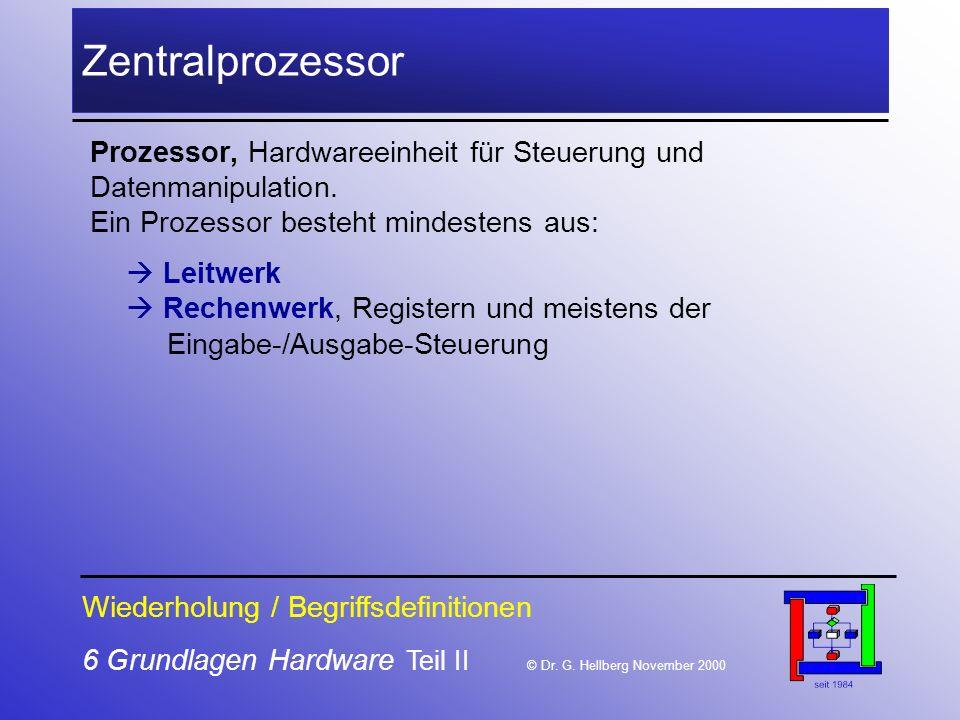 6 Grundlagen Hardware Teil II © Dr.G.