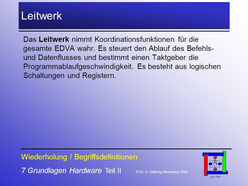 7 Grundlagen Hardware Teil II © Dr.G.