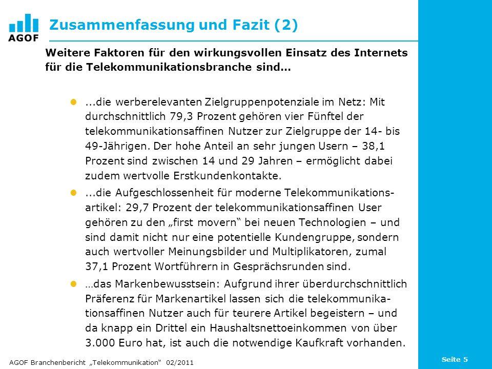 Seite 5 Zusammenfassung und Fazit (2) Weitere Faktoren für den wirkungsvollen Einsatz des Internets für die Telekommunikationsbranche sind......die we