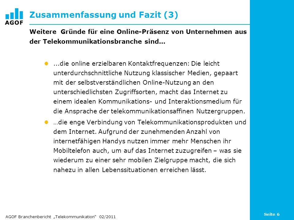 Seite 6 Zusammenfassung und Fazit (3) Weitere Gründe für eine Online-Präsenz von Unternehmen aus der Telekommunikationsbranche sind......die online er