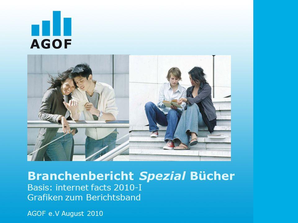 Branchenbericht Spezial Bücher Basis: internet facts 2010-I Grafiken zum Berichtsband AGOF e.V August 2010