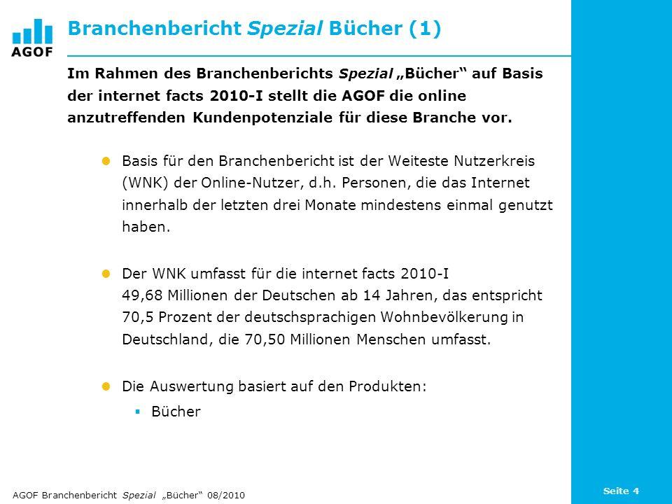 Seite 4 Branchenbericht Spezial Bücher (1) Im Rahmen des Branchenberichts Spezial Bücher auf Basis der internet facts 2010-I stellt die AGOF die onlin
