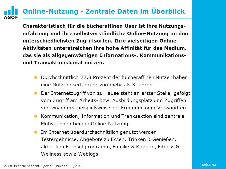 Seite 43 Online-Nutzung - Zentrale Daten im Überblick Charakteristisch für die bücheraffinen User ist ihre Nutzungs- erfahrung und ihre selbstverständ