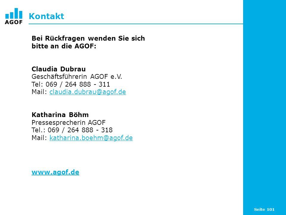 Seite 101 Kontakt Bei Rückfragen wenden Sie sich bitte an die AGOF: Claudia Dubrau Geschäftsführerin AGOF e.V.