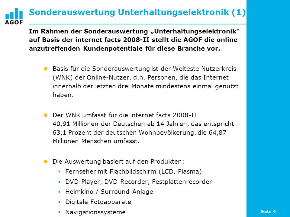Seite 4 Sonderauswertung Unterhaltungselektronik (1) Im Rahmen der Sonderauswertung Unterhaltungselektronik auf Basis der internet facts 2008-II stell