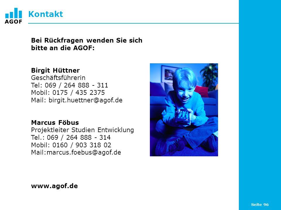 Seite 96 Kontakt Bei Rückfragen wenden Sie sich bitte an die AGOF: Birgit Hüttner Geschäftsführerin Tel: 069 / 264 888 - 311 Mobil: 0175 / 435 2375 Ma