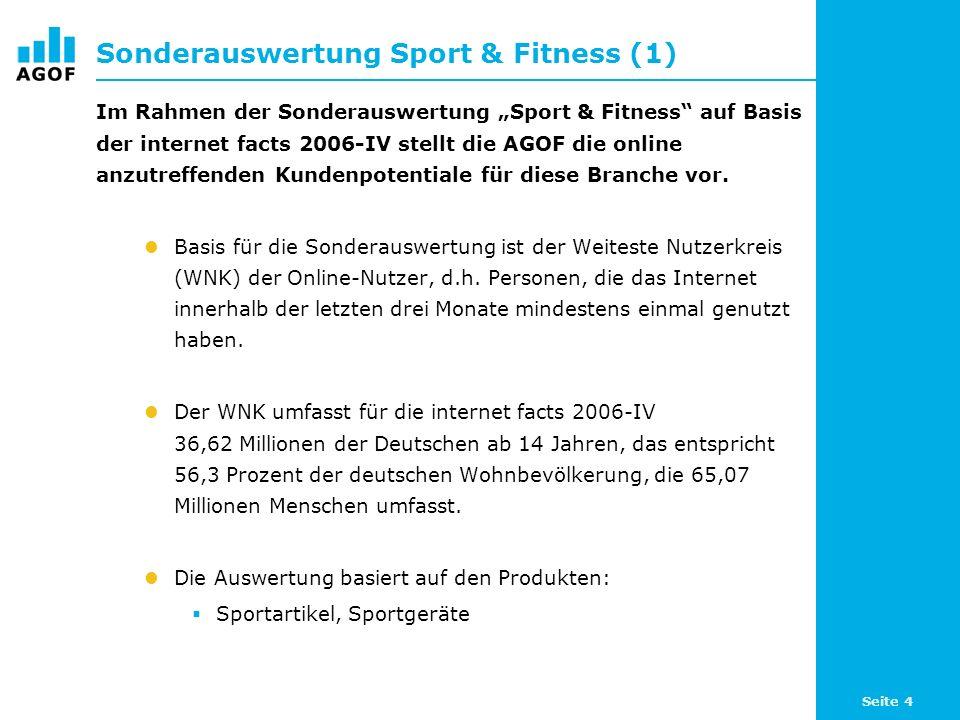 Seite 4 Sonderauswertung Sport & Fitness (1) Im Rahmen der Sonderauswertung Sport & Fitness auf Basis der internet facts 2006-IV stellt die AGOF die online anzutreffenden Kundenpotentiale für diese Branche vor.