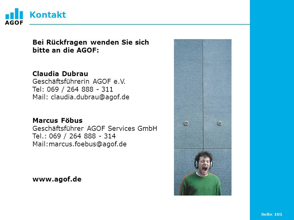 Seite 101 Kontakt Bei Rückfragen wenden Sie sich bitte an die AGOF: Claudia Dubrau Geschäftsführerin AGOF e.V. Tel: 069 / 264 888 - 311 Mail: claudia.