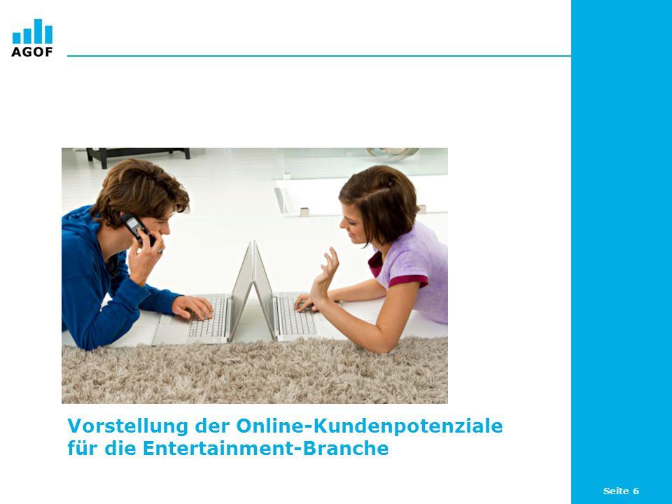 Seite 6 Vorstellung der Online-Kundenpotenziale für die Entertainment-Branche