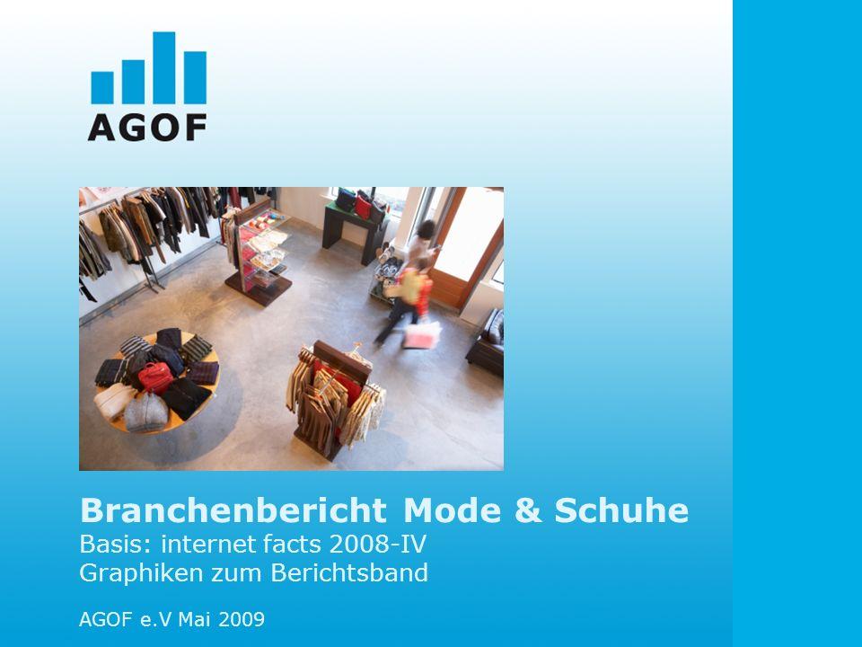 Branchenbericht Mode & Schuhe Basis: internet facts 2008-IV Graphiken zum Berichtsband AGOF e.V Mai 2009