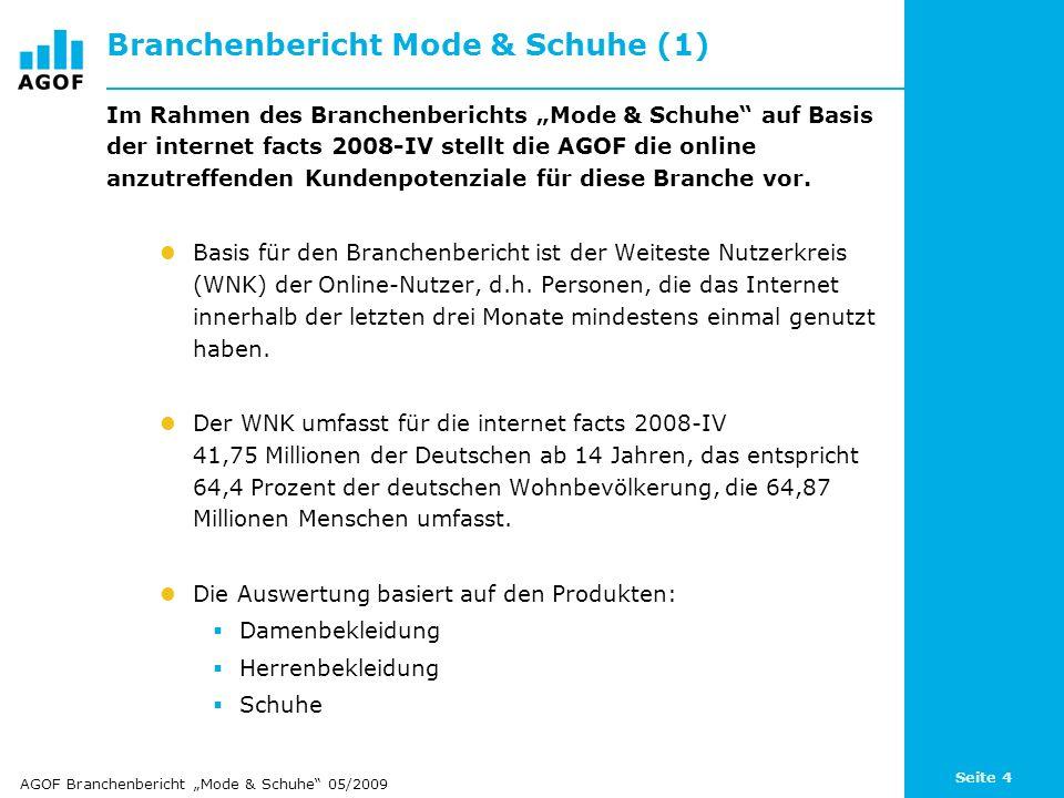 Seite 4 Branchenbericht Mode & Schuhe (1) Im Rahmen des Branchenberichts Mode & Schuhe auf Basis der internet facts 2008-IV stellt die AGOF die online anzutreffenden Kundenpotenziale für diese Branche vor.
