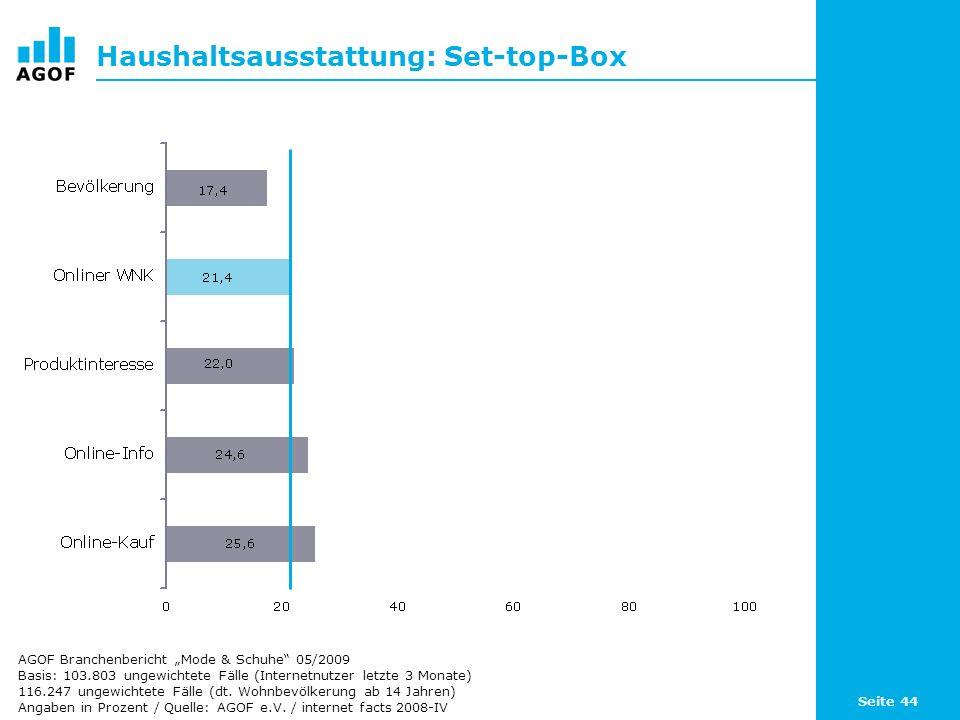Seite 44 Haushaltsausstattung: Set-top-Box Basis: 103.803 ungewichtete Fälle (Internetnutzer letzte 3 Monate) 116.247 ungewichtete Fälle (dt.