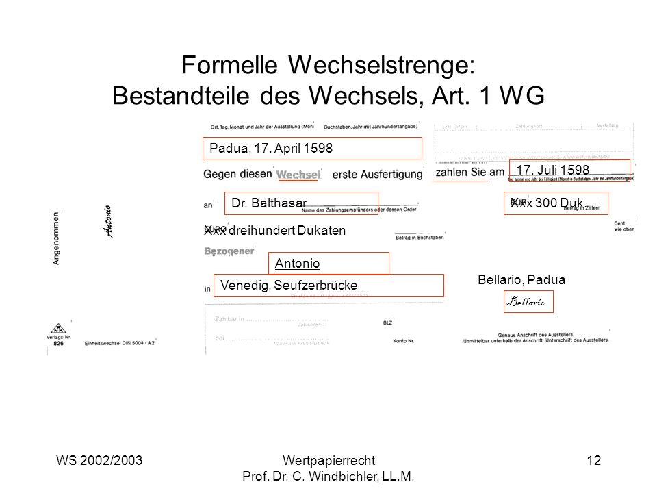 WS 2002/2003Wertpapierrecht Prof. Dr. C. Windbichler, LL.M. 12 Padua, 17. April 1598 17. Juli 1598 Dr. BalthasarXxx 300 Duk. Xxx dreihundert Dukaten A