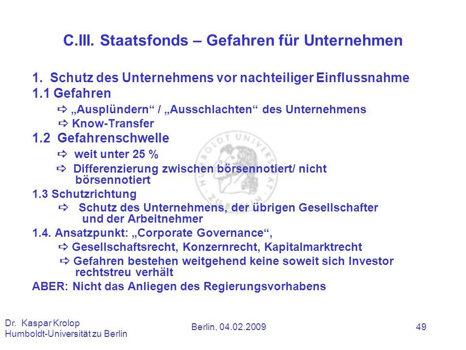 Berlin, 04.02.2009 Dr. Kaspar Krolop Humboldt-Universität zu Berlin 49 1. Schutz des Unternehmens vor nachteiliger Einflussnahme 1.1 Gefahren Ausplünd