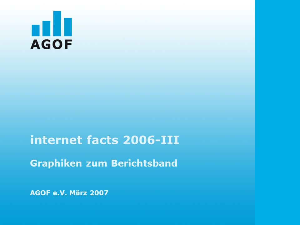 internet facts 2006-III Graphiken zum Berichtsband AGOF e.V. März 2007