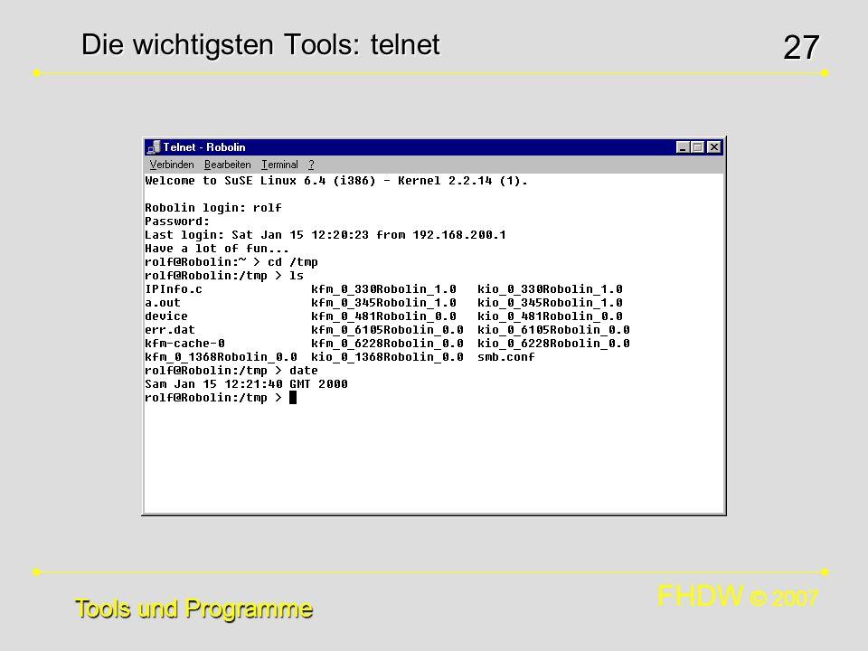 FHDW © 2007 27 Die wichtigsten Tools: telnet Tools und Programme