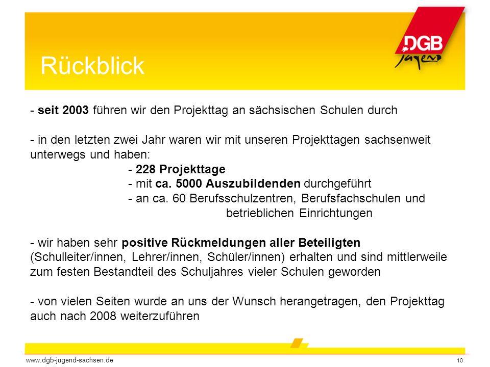 10 Rückblick - seit 2003 führen wir den Projekttag an sächsischen Schulen durch - in den letzten zwei Jahr waren wir mit unseren Projekttagen sachsenw