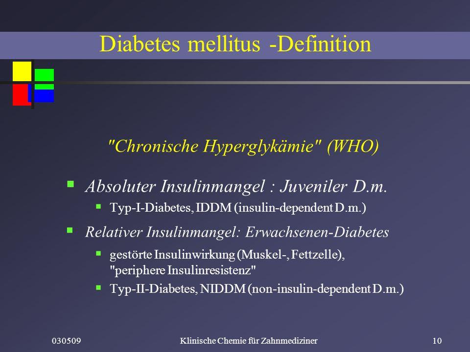 030509Klinische Chemie für Zahnmediziner10 Diabetes mellitus -Definition