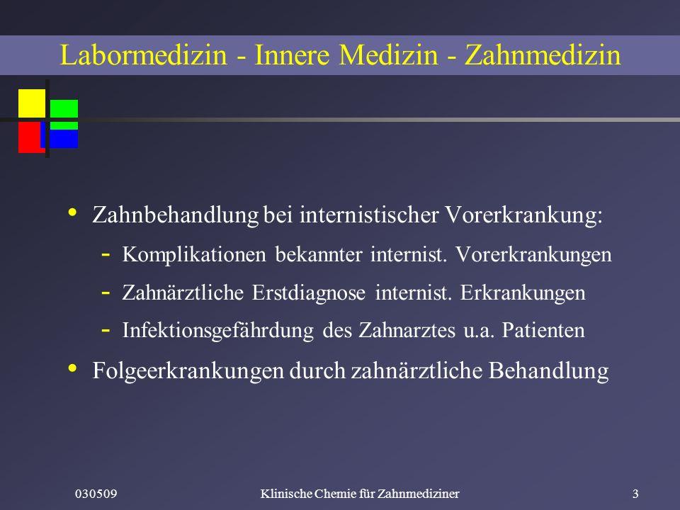 030509Klinische Chemie für Zahnmediziner3 Labormedizin - Innere Medizin - Zahnmedizin Zahnbehandlung bei internistischer Vorerkrankung: - Komplikation