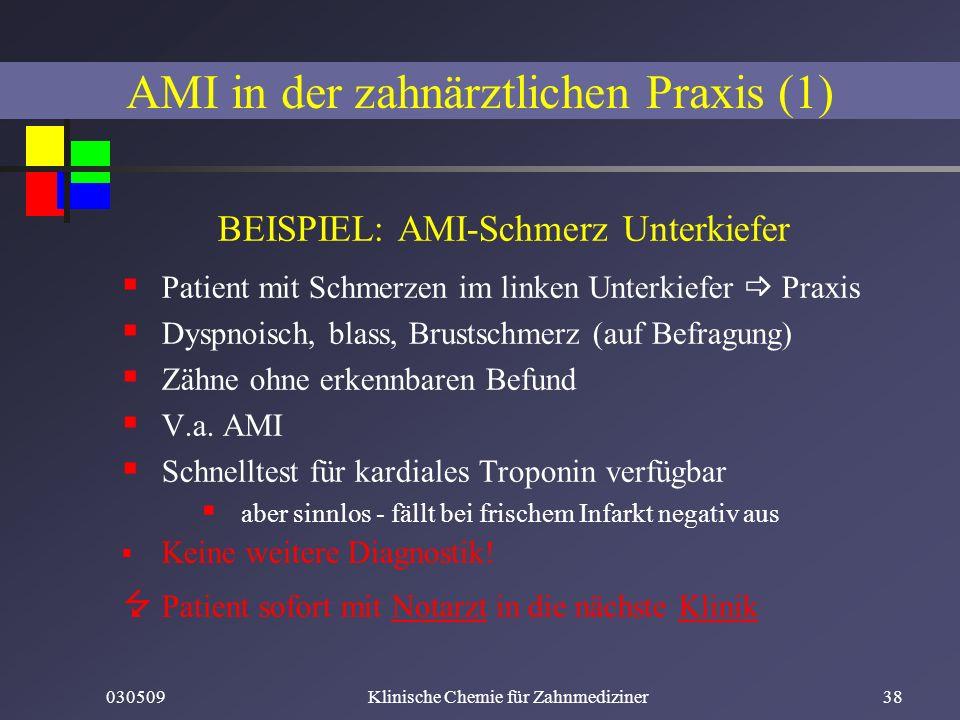 030509Klinische Chemie für Zahnmediziner38 AMI in der zahnärztlichen Praxis (1) BEISPIEL: AMI-Schmerz Unterkiefer Patient mit Schmerzen im linken Unte