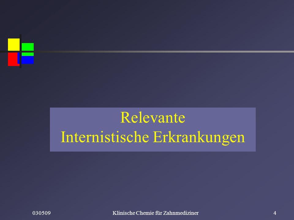 030509Klinische Chemie für Zahnmediziner4 Relevante Internistische Erkrankungen