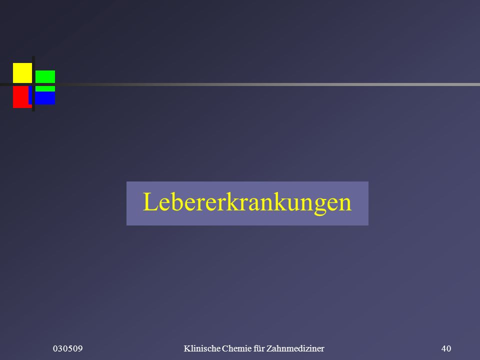 030509Klinische Chemie für Zahnmediziner40 Lebererkrankungen