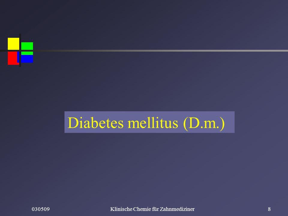 030509Klinische Chemie für Zahnmediziner8 Diabetes mellitus (D.m.)