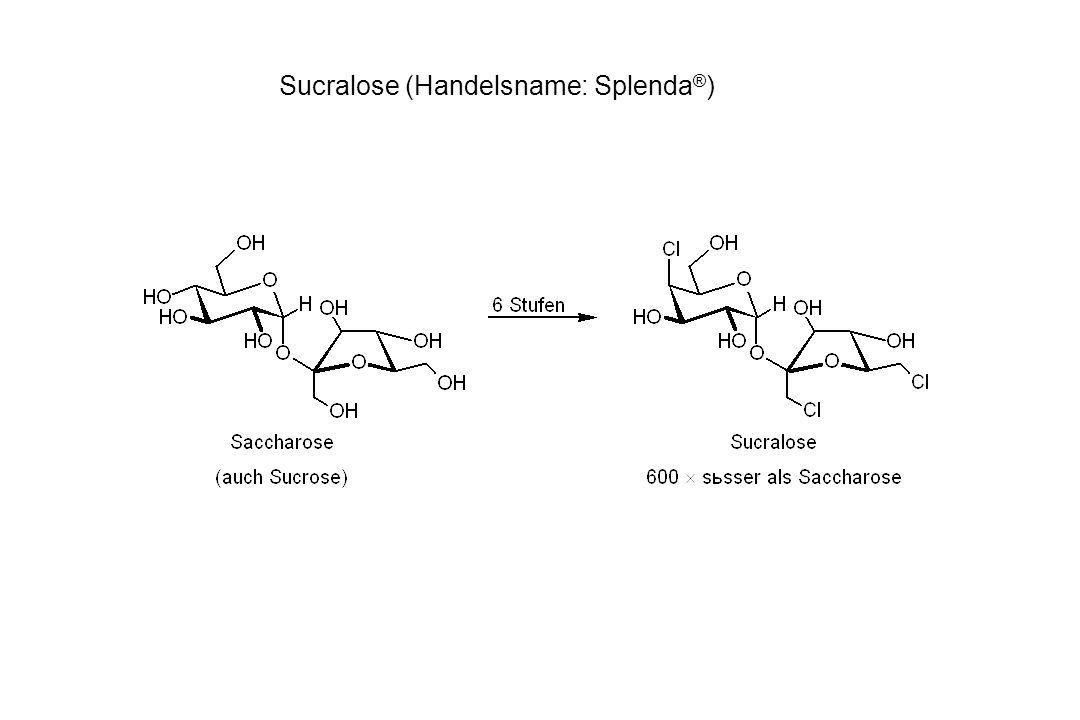 Sucralose (Handelsname: Splenda ® )