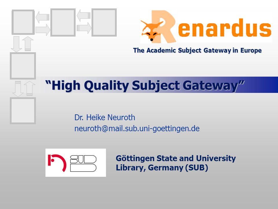 12 Renardus Kriterien Detaillierte Beschreibung aller Subject Gateways Dauer der Erfassung einer Ressource Größe der Sammlung bzw.