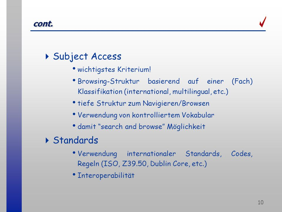 10 cont. Subject Access wichtigstes Kriterium.