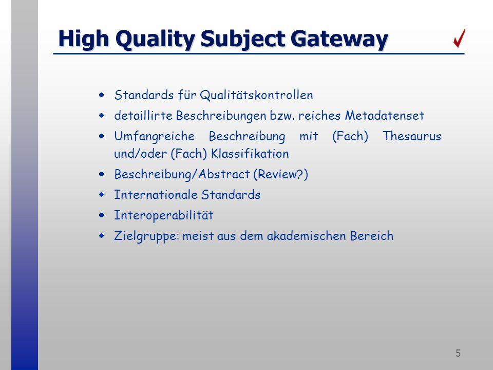 5 High Quality Subject Gateway Standards für Qualitätskontrollen detaillirte Beschreibungen bzw.