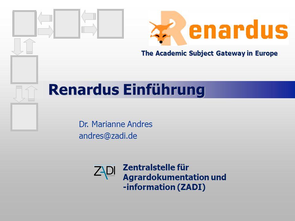 Renardus Einführung Zentralstelle für Agrardokumentation und -information (ZADI) Dr.