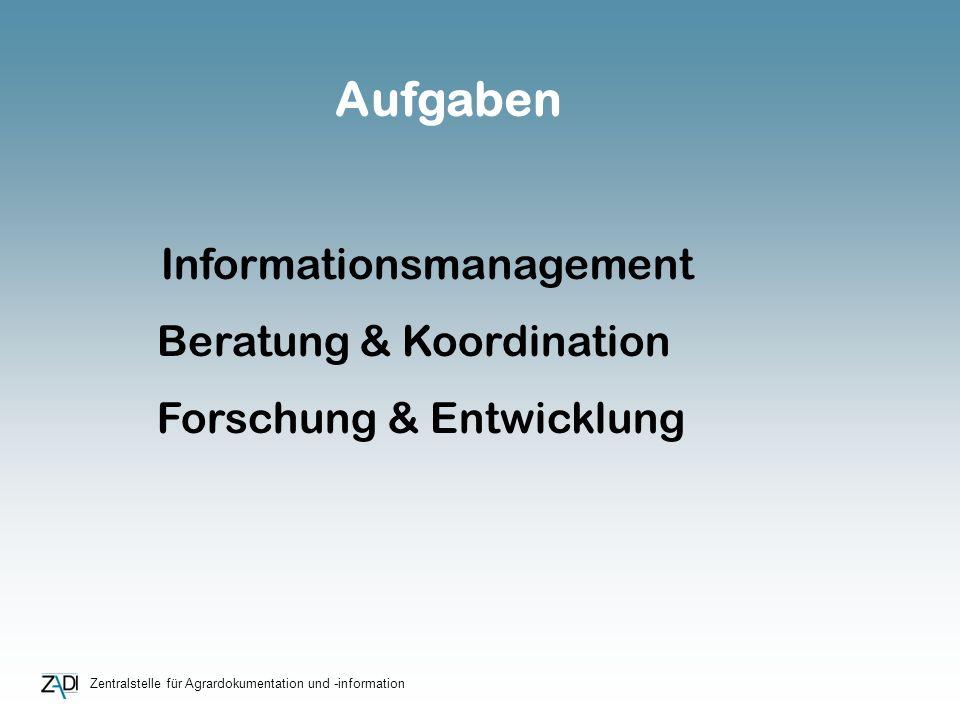 Informationsmanagement Beratung & Koordination Forschung & Entwicklung Aufgaben