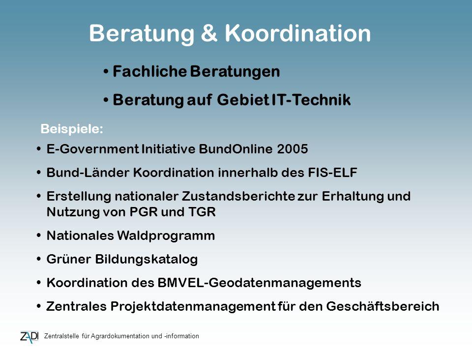 Zentralstelle für Agrardokumentation und -information E-Government Initiative BundOnline 2005 Bund-Länder Koordination innerhalb des FIS-ELF Erstellun
