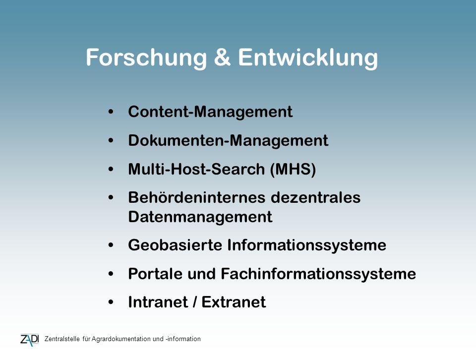 Zentralstelle für Agrardokumentation und -information Content-Management Dokumenten-Management Multi-Host-Search (MHS) Behördeninternes dezentrales Da