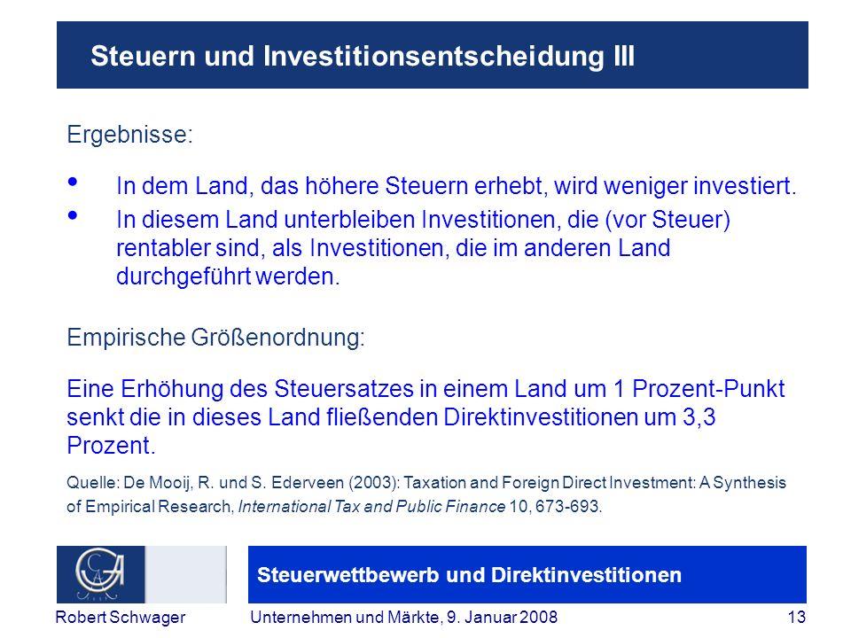 Steuerwettbewerb und Direktinvestitionen 13Robert SchwagerUnternehmen und Märkte, 9.