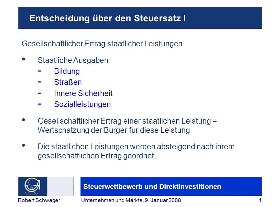 Steuerwettbewerb und Direktinvestitionen 14Robert SchwagerUnternehmen und Märkte, 9.