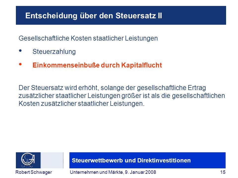 Steuerwettbewerb und Direktinvestitionen 15Robert SchwagerUnternehmen und Märkte, 9.