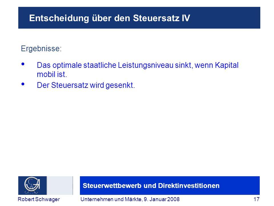 Steuerwettbewerb und Direktinvestitionen 17Robert SchwagerUnternehmen und Märkte, 9.