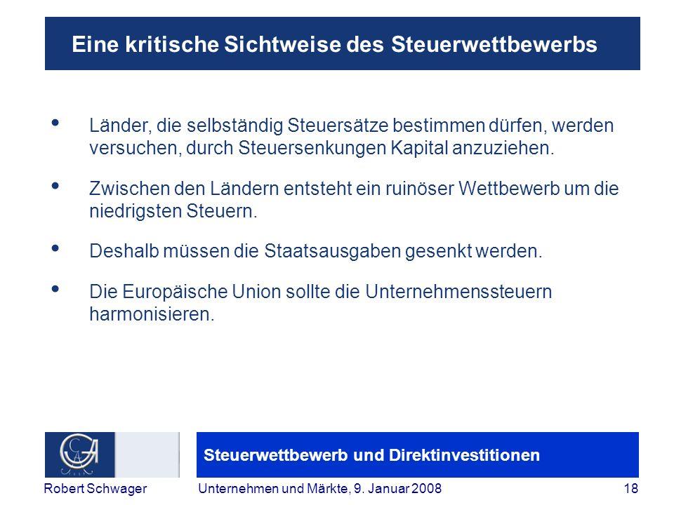 Steuerwettbewerb und Direktinvestitionen 18Robert SchwagerUnternehmen und Märkte, 9.