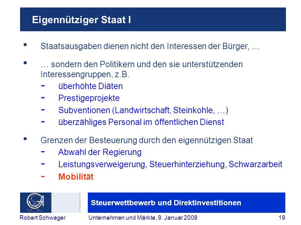 Steuerwettbewerb und Direktinvestitionen 19Robert SchwagerUnternehmen und Märkte, 9.