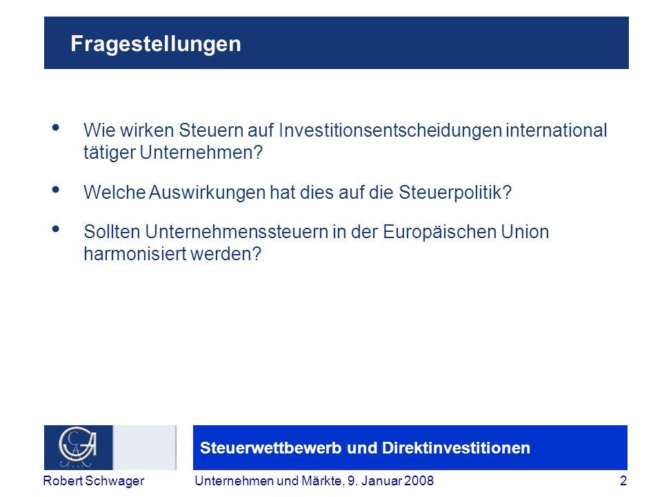Steuerwettbewerb und Direktinvestitionen 2Robert SchwagerUnternehmen und Märkte, 9.