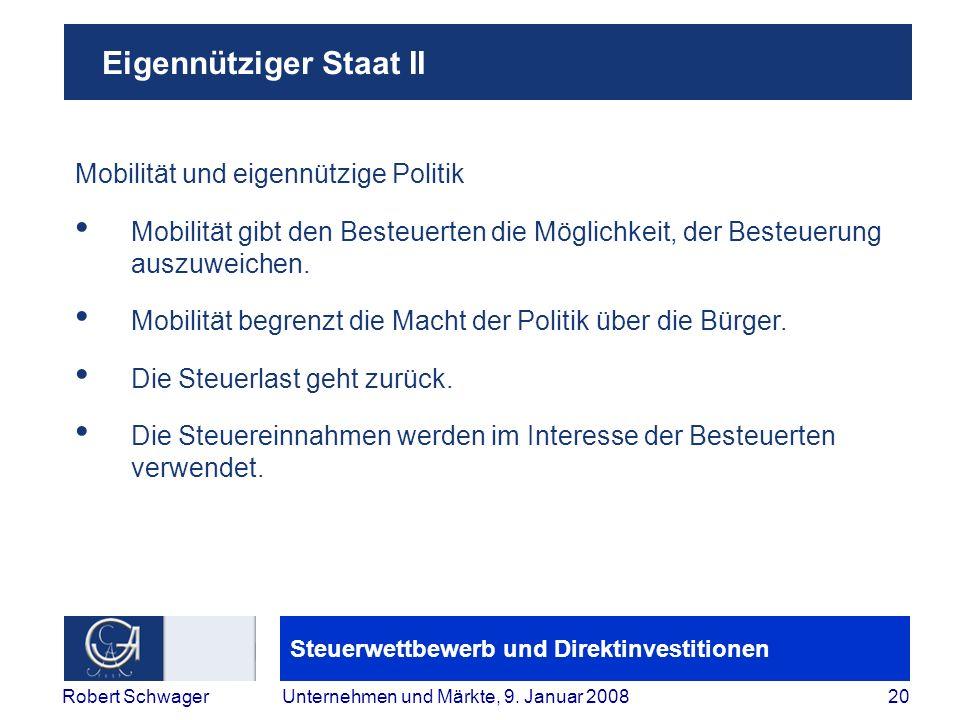 Steuerwettbewerb und Direktinvestitionen 20Robert SchwagerUnternehmen und Märkte, 9.