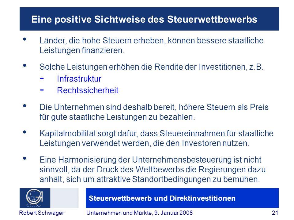 Steuerwettbewerb und Direktinvestitionen 21Robert SchwagerUnternehmen und Märkte, 9.