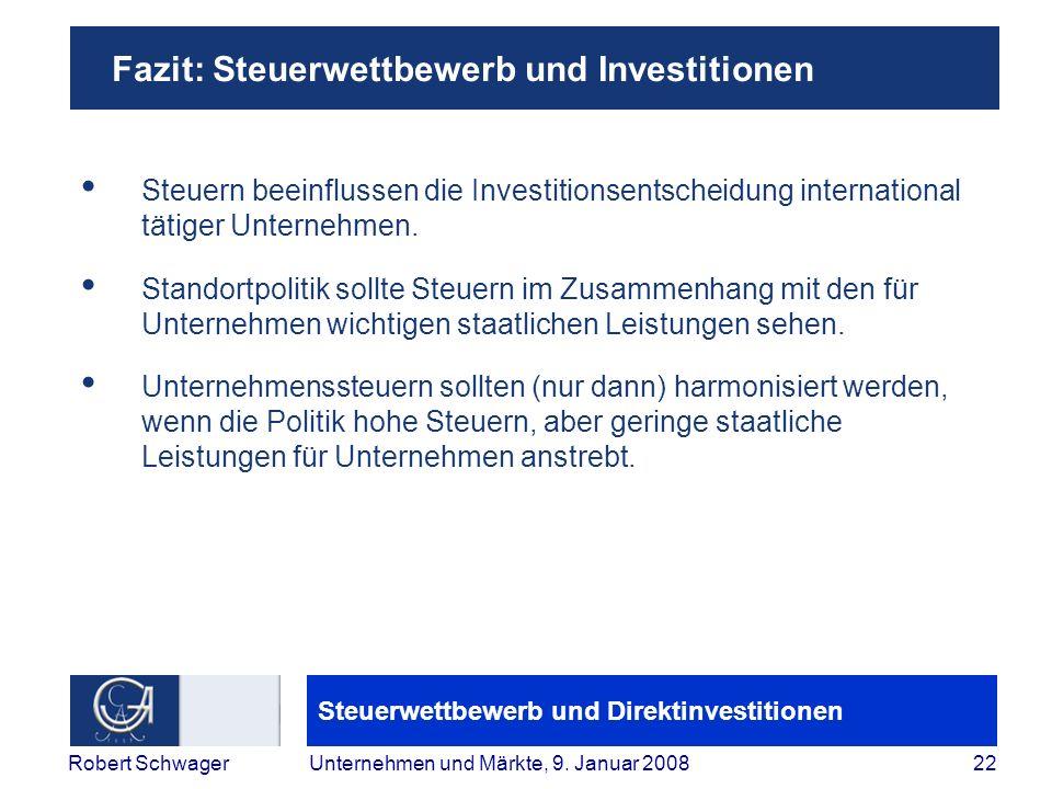Steuerwettbewerb und Direktinvestitionen 22Robert SchwagerUnternehmen und Märkte, 9.