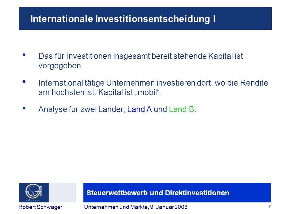Steuerwettbewerb und Direktinvestitionen 7Robert SchwagerUnternehmen und Märkte, 9.