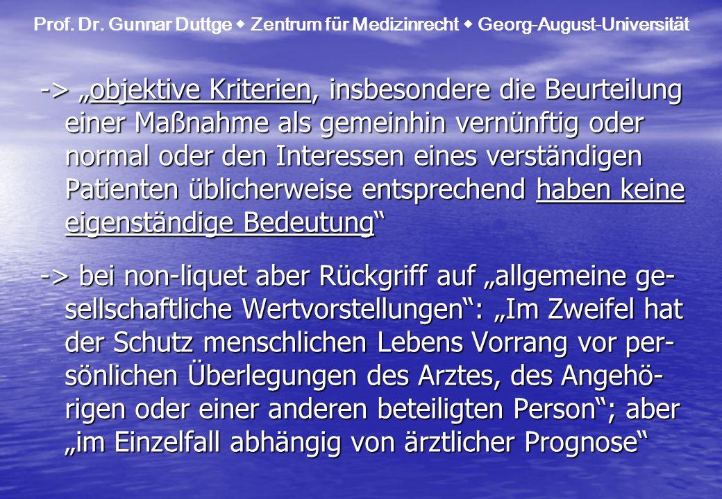 Prof. Dr. Gunnar Duttge Zentrum für Medizinrecht Georg-August-Universität -> objektive Kriterien, insbesondere die Beurteilung einer Maßnahme als geme
