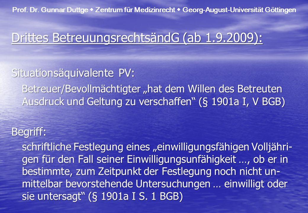 Drittes BetreuungsrechtsändG (ab 1.9.2009): Situationsäquivalente PV: Betreuer/Bevollmächtigter hat dem Willen des Betreuten Ausdruck und Geltung zu v