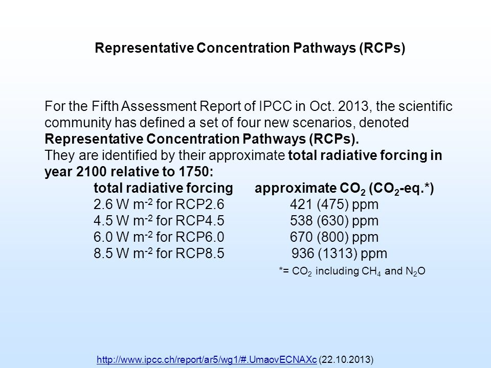 For the Fifth Assessment Report of IPCC in Oct. 2013, the scientific community has defined a set of four new scenarios, denoted Representative Concent